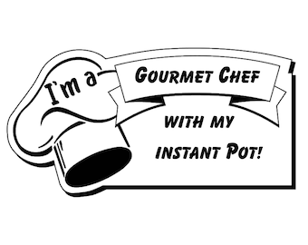 I'm a gourmet chef with my instant pot decal