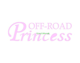 Off Road Princess - Car Decal - Vinyl Car Decals, Car Window Decal, Vinyl Letters, Signage, Princess Car Decal, Princess Truck Decals
