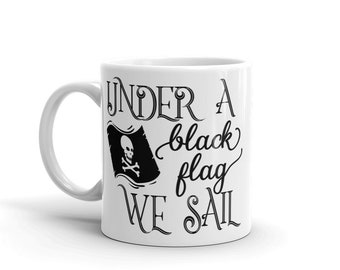 Pirate under a black flag we sail coffee Mug