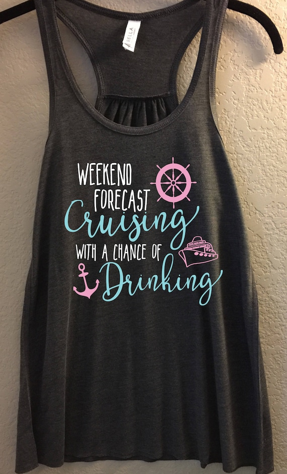 Weekend Forecast Cruising With A Chance Of Drinking Flowy