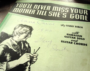 "Sheet music, ""You'll Never Miss Your Mother 'Till She's Gone,"" knitting, vintage 1940, Mother's Day, green and black, Hawaiian guitar tab"