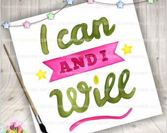 Quotes, I can and I will, COMMERCIAL USE, Watercolor Quotes, Motivational Quotes, Quote Clipart, Clip Art, Graphics, Clip Art