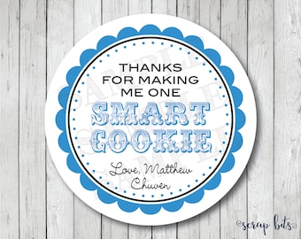 Thanks for Making Me One Smart Cookie, Smart Cookie Tags, Personalized Teacher Appreciation Stickers, Labels or Tags