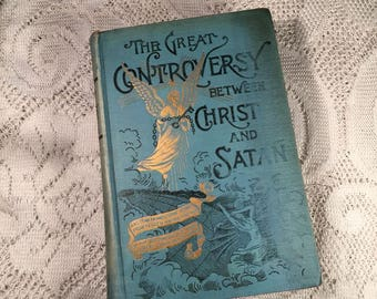 The Great Controversy Between Christ And Satan Mrs. E.G. White 1911 Seventh day Adventist