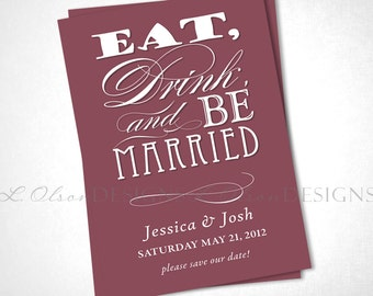 Eat, Drink, and Be Married Save The Date - Mauve - DIY Printable