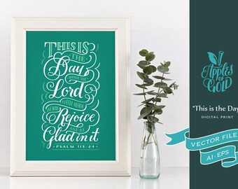 "Psalm 118:24 ""This is the day which the Lord hath made"" Digital Print - Vector AI EPS - KJV Bible Verse - 5x3 ratio"