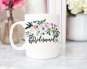 Bridesmaid Mug | Bridemaid | Bridesmaids | Floral Bridesmaid Mug | Wedding Party Gifts | Bachelorette Party | Wedding Gift