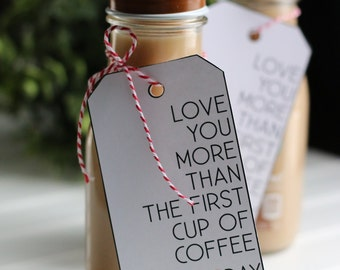 Valentine Printable - LOVE you more than the first cup of COFFEE - Tag