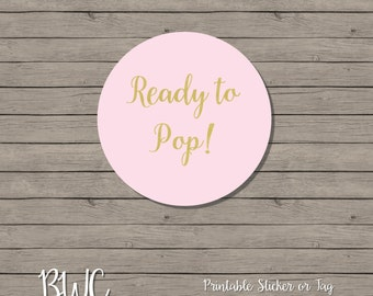 Ready To Pop Gift Tags | Ready To Pop Stickers | Baby Shower Favors | Digital Files