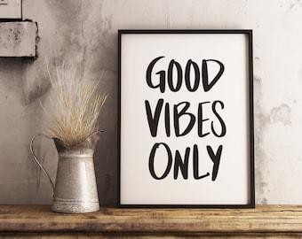 Good Vibes Only Art Print    Wall Art Decor    Digital Download