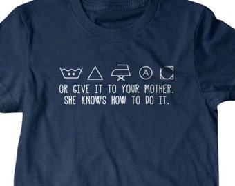 Laundry T-shirt, Funny laundry t shirt, Give it to your mother tee, Funny T shirt, gifts for dad,  shirt, boyfriend, husband