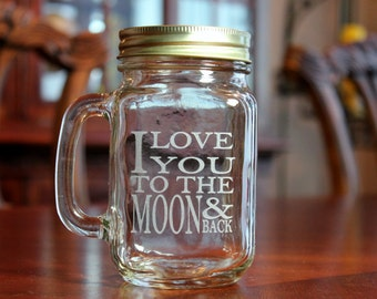 Engraved Mason Jar Mug, I Love You To The Moon And Back, Personalized mason Jar, Valentine Gift, Mason Jar Mug, Sweetheart Gift
