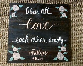 Above All Love Each Other Deeply | Reclaimed Wood Sign