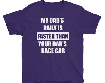 My Dad's Daily Is Faster Than Your Dad's Race Car Youth Short Sleeve T-Shirt