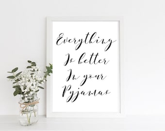 Everything is better in your pyjamas. Gold foil A4 print