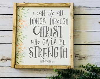 I Can Do All Things Through Christ Who Give Me Strength | Philippians 4:13 | Rustic Sign | Farmhouse