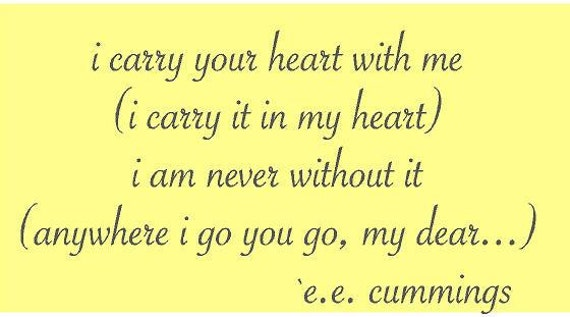 I carry your heart with me e.e. cummings 28x15.5 Vinyl Wall