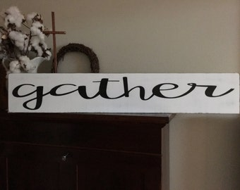 Gather sign, Fixer Upper Inspired Signs,48x7.25 Rustic Wood Signs, Farmhouse Signs, Wall Décor