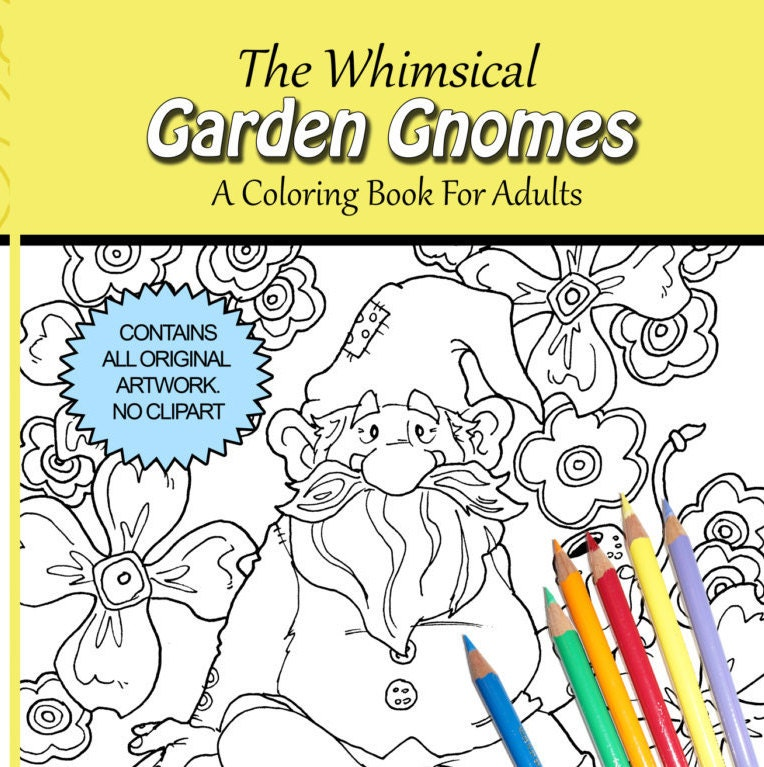 The Whimsical Garden Gnomes A Coloring Book For Adults By
