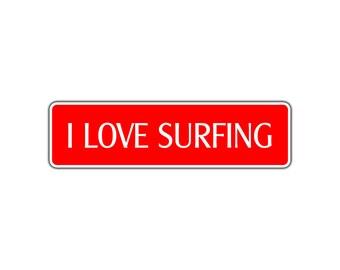 I Love Surfing Street Sign Surfer Surfboard Wax Gift Surfboard Love California
