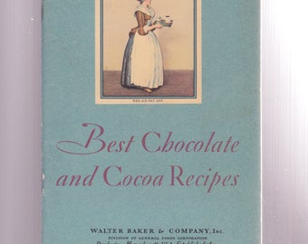 Best Chocolate and Cocoa Recipes / Walter Baker & Company / 1931 / Dorchester Massachusetts / Baking Cookbook