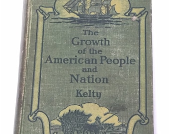 The Groth of the American People and Nation by Mary G. Kelty 1931 Vintage Book