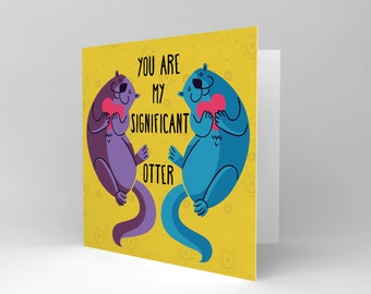 You Are My Significant Otter / Valentines / Anniversary Card CS1560