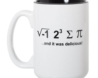 I Ate Some Pie...And It Was Delicious - Funny Math Geek Mug - 15oz Deluxe Double-Sided Coffee Tea Mug