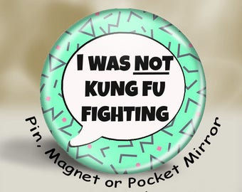 Funny Pin, Magnet or Pocket Mirror, 2.25 inch