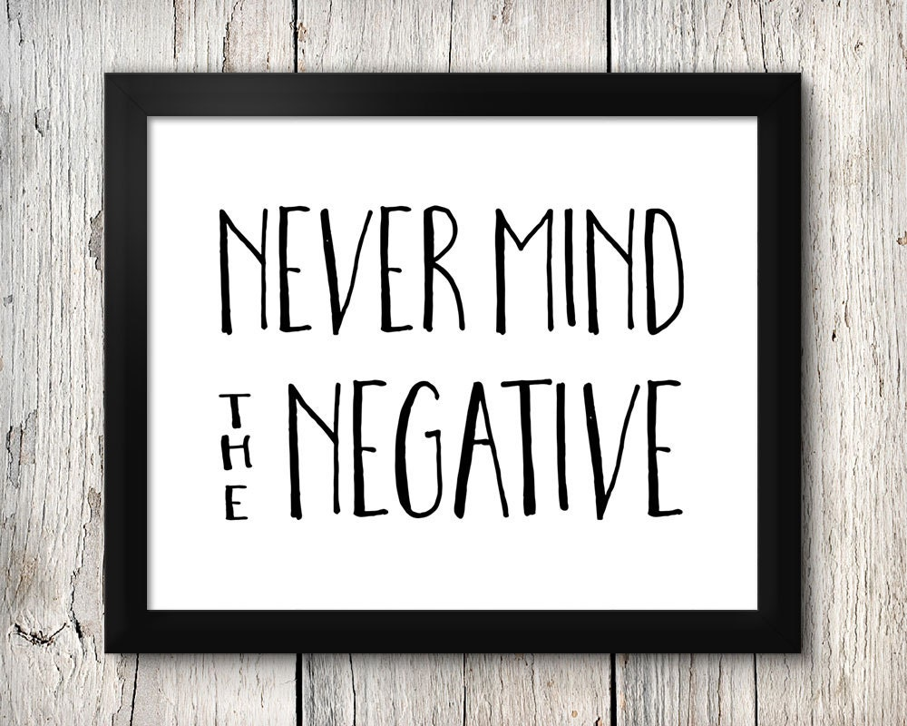 Never Mind the Negative 8x10 Instant Download Printable