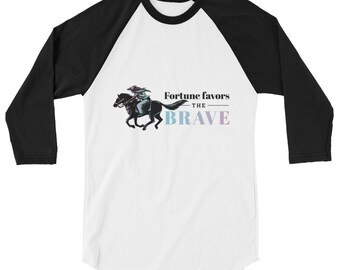 Fortune Favors the Brave 3/4 sleeve raglan shirt