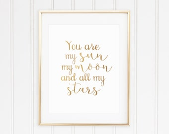 You are my sun, my moon and all my stars- Gold // Nursery Quote Print // Watercolor Printable