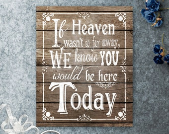 If Heaven wasn't so far away Printable Wedding Memorial Sign, Wedding Signage, Rustic Wedding Decor, Rustic Wood Sign, Beach Wedding, DIY