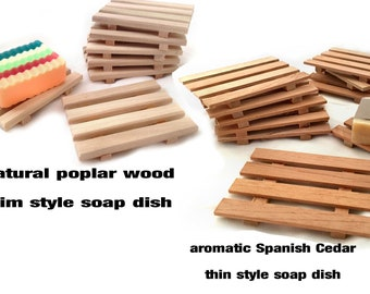 ONE per customer - 8 Soap Dish - 4 Spanish cedar thin style and 4 poplar slim style - * * RESERVED for Group Members ONLY * *