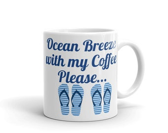 Ocean Breeze with my Coffee Please Mug