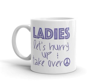 Ladies Take Over Mug