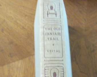 Vintage Book, The Old Santa Fe Trail By Stanley Vestal