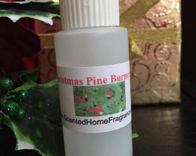 Pine Burner Oil, Christmas Pine Burner Oil, Home Fragrance Oil, Tart Burner Oil, Electric Burner Oil, Burner Oil, Tart Warmer Oil, Holiday