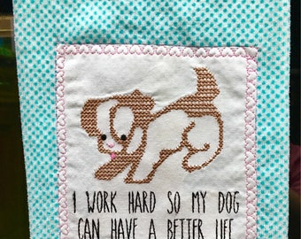 I Work Hard So My Dog Can Have A Better Life Kitchen Towel