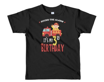 Birthday Shirt - Sound The Alarm It's My 3rd Birthday - 3rd Birthday Shirt - Turning 3 Shirt - 3 Years Old Birthday - Fireman Shirt