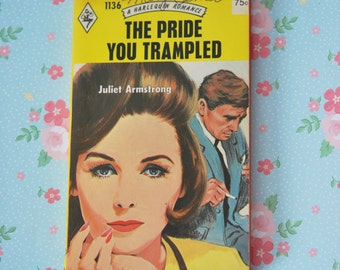 1970s The Pride You Trampled Harlequin Romance #1136 Juliet Armstrong