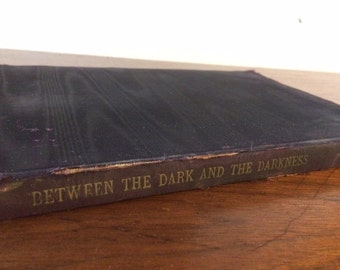 Between the Dark and the Darkness- 1950, Norman B Sulier- Special Edition #265/500 Autographed x 2 with a personal note from the author!