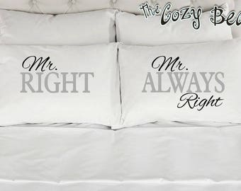 Mr. Right ~ Mr. Always Right Gay Couples Custom Printed Pillow Cases (Set of 2)
