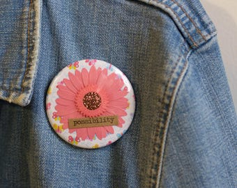 "Cheapie button! ""Possibility"" 2.25"" Button With Pink Sunflower!"