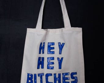 Hey Hey Bitches tote bag