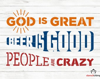 God is Great, Beer is Good & People are Crazy | DIY Art STENCIL