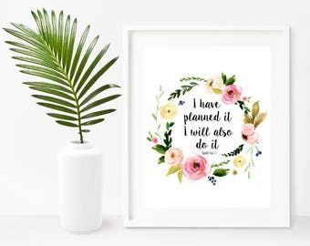 Motivational Quote, I Have Planned It I Will Also Do It, Instant Download, Bible Verse Print, Scripture Print,  Wall Decor