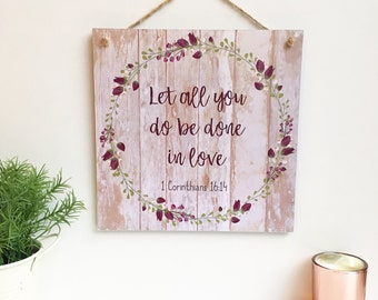 Bible Verse Sign, Love Plaque, Wooden Bible Verse Plaque, 1 Corinthians 16:14, Christian Wall Art, Scripture Plaque, Do Everything in Love