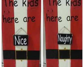 Nice or Naughty Wooden Sign (made by Kajun Crafters )