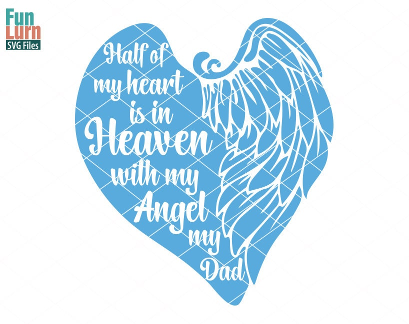 Angel SVG Half Of My Heart Is In Heaven With Dad